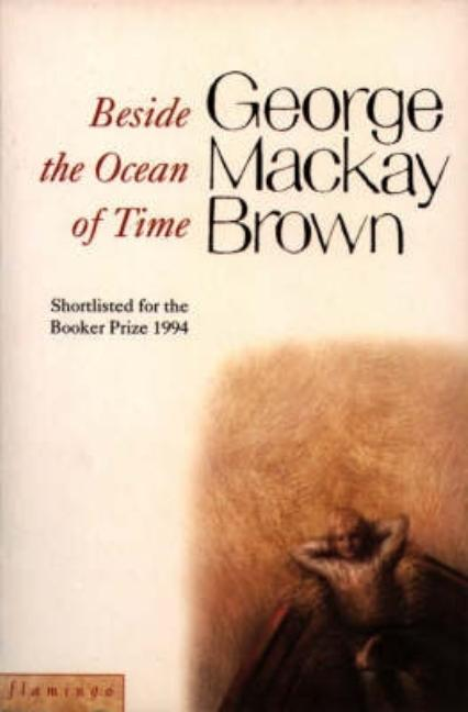 Beside the Ocean of Time. George MacKay Brown