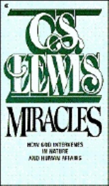 Miracles: How God Intervenes In Nature And Human Affairs. C S. LEWIS