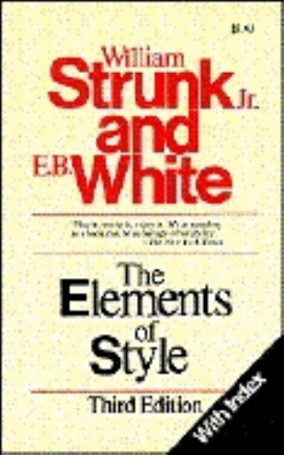 The Elements of Style (with Index). E. B. WHITE WILLIAM JR. STRUNK