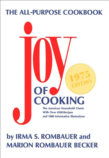 Joy of Cooking. Marion Rombauer Becker Irma S. Rombauer.