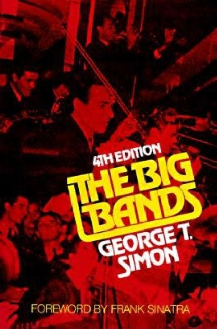 The Big Bands. George Thomas Simon.