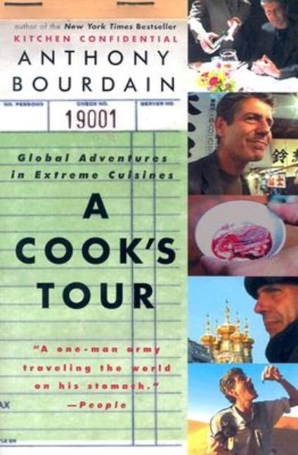 A Cook's Tour: Global Adventures in Extreme Cuisines. ANTHONY BOURDAIN
