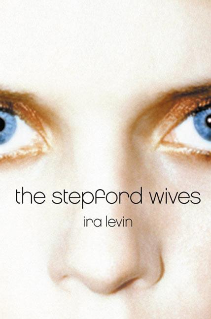 The Stepford Wives. Peter Straub Ira Levin
