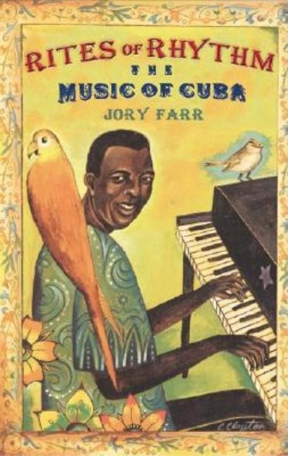 Rites of Rhythm: The Music of Cuba. Jory Farr.