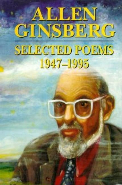 Selected Poems 1947-1995. Allen Ginsberg