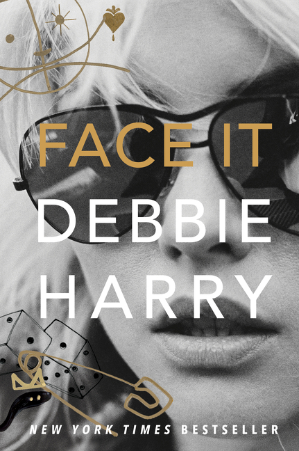 Face It: A Memoir. Debbie Harry