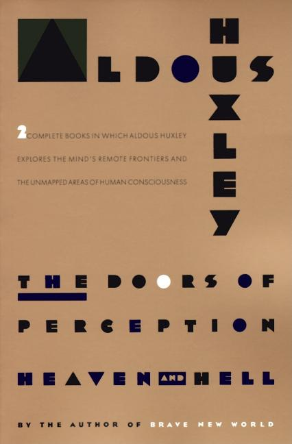 The Doors of Perception and Heaven and Hell. ALDOUS HUXLEY.