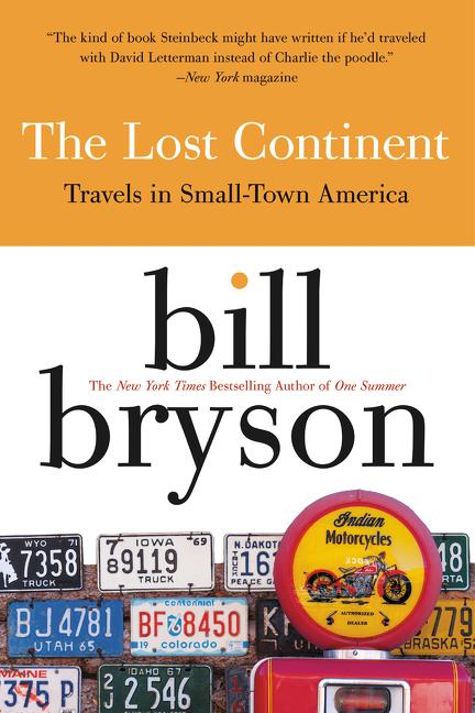 The Lost Continent: Travels in Small-Town America. BILL BRYSON.