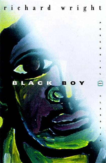 Black Boy (The Restored Text Established by The Library of America) (Perennial Classics). RICHARD A. WRIGHT.