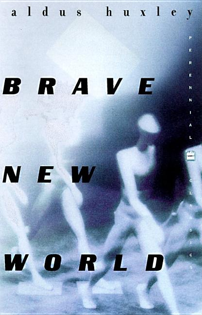 Brave New World. ALDOUS HUXLEY