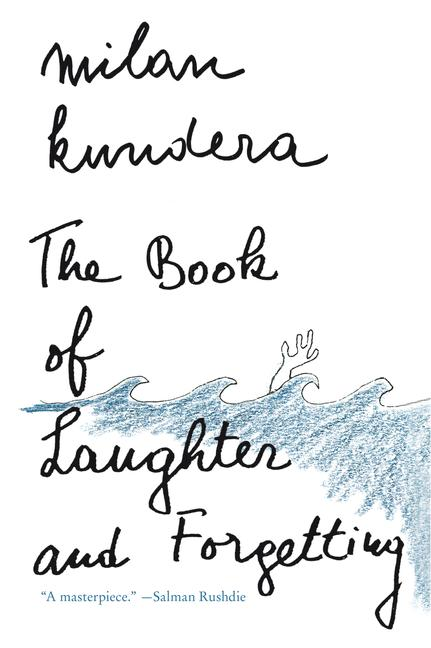 The Book of Laughter and Forgetting. MILAN KUNDERA