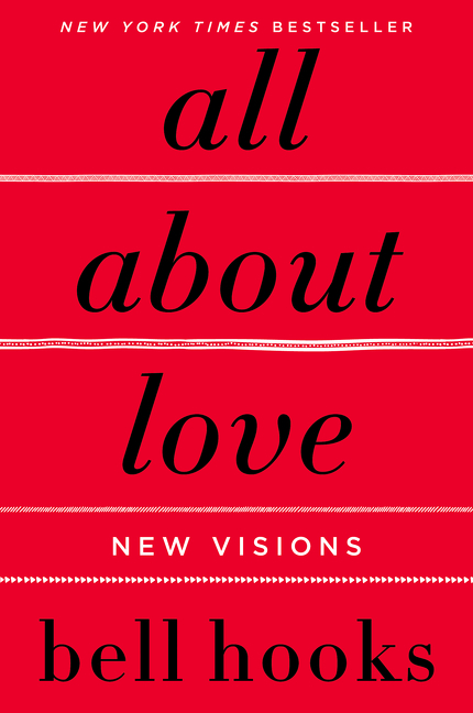 All About Love: New Visions. BELL HOOKS.