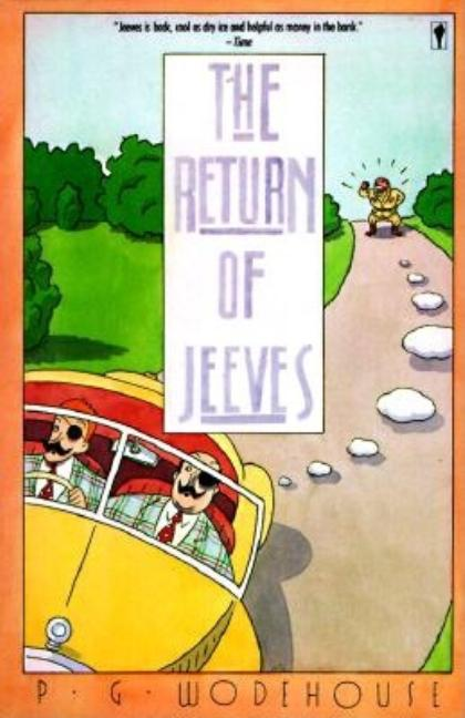 The Return of Jeeves (A Jeeves and Bertie Novel). P. G. WODEHOUSE