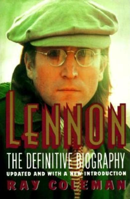 Lennon: Definitive Biography, The. RAY COLEMAN