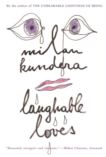 Laughable Loves. SUZANNE RAPPAPORT MILAN KUNDERA