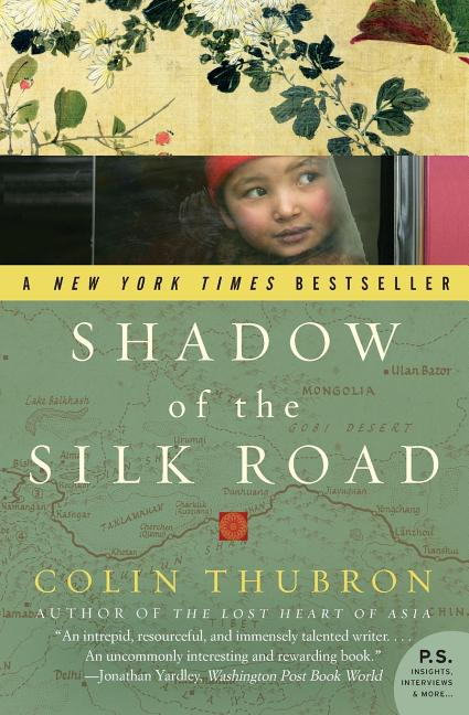 Shadow of the Silk Road (P.S.). COLIN THUBRON