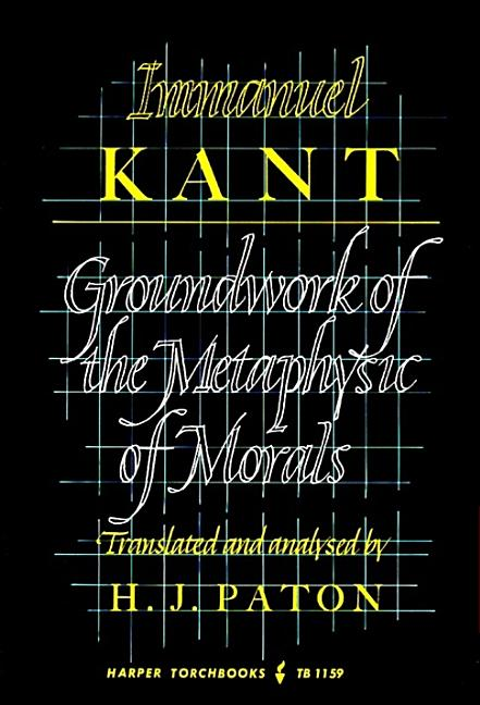 Groundwork of the Metaphysics of Morals (TB 1159). IMMANUEL KANT, H. J. Paton, Guy Fleming.