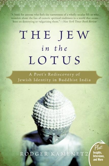 The Jew in the Lotus: A Poet's Rediscovery of Jewish Identity in Buddhist India (Plus). Rodger...