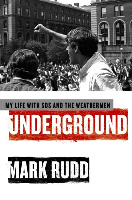 Underground: My Life with SDS and the Weathermen. MARK RUDD