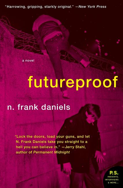 Futureproof: A Novel (P.S.). N FRANK DANIELS