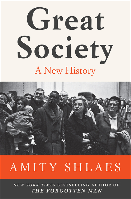 Great Society: A New History. Amity Shlaes