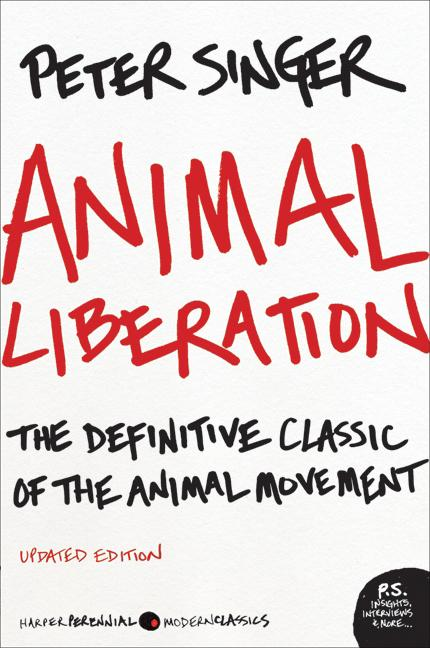 Animal Liberation: The Definitive Classic of the Animal Movement (P.S.). PETER SINGER.