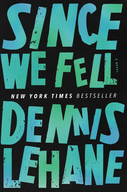 Since We Fell. Dennis Lehane.