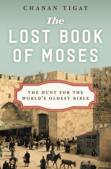 The Lost Book of Moses. Chanan Tigay.