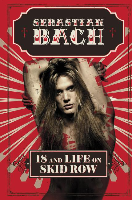18 and Life on Skid Row. Sebastian Bach.