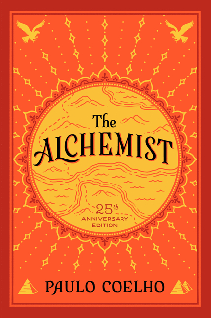 The Alchemist, 25th Anniversary: A Fable About Following Your Dream. Paulo Coelho