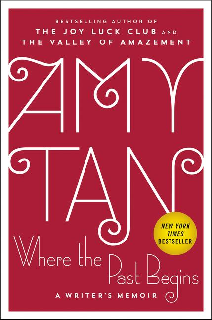 Where the Past Begins. Amy Tan.