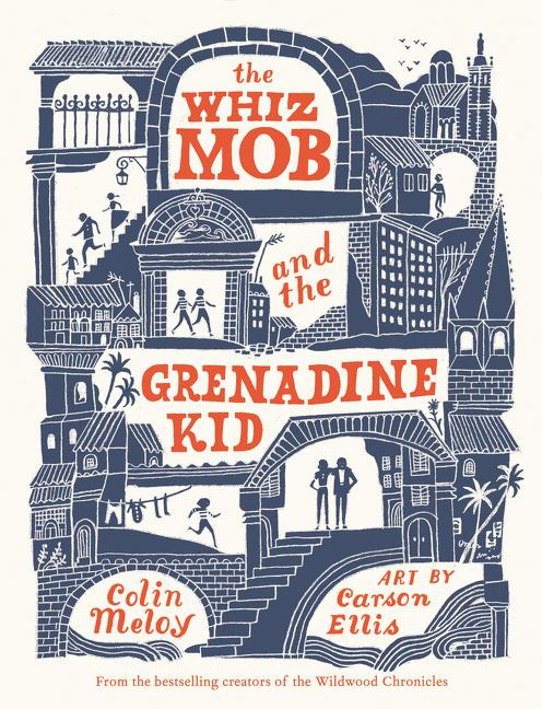 The Whiz Mob and the Grenadine Kid. Colin Meloy