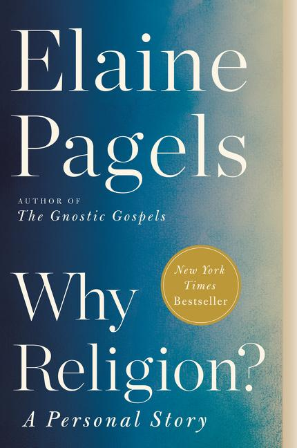 Why Religion?: A Personal Story. Elaine Pagels