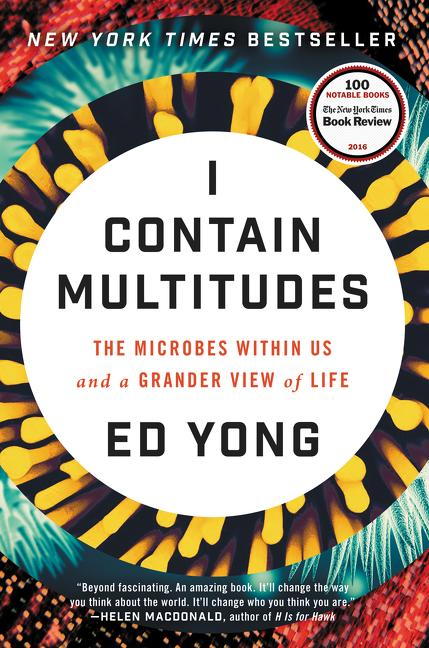 I Contain Multitudes. Ed Yong.