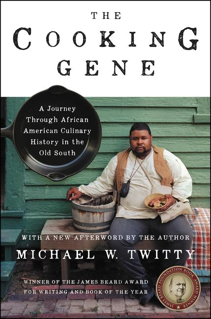 The Cooking Gene. Michael W. Twitty.