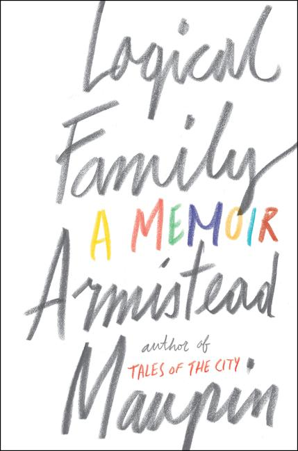 Logical Family. Armistead Maupin.