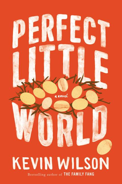 Perfect Little World. Kevin Wilson