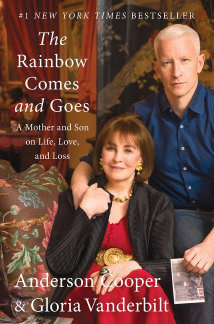 The Rainbow Comes and Goes. Anderson Cooper, Gloria, Vanderbilt