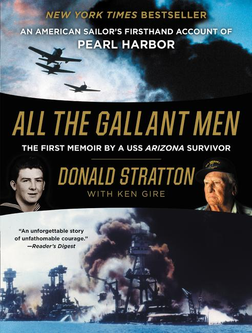All the Gallant Men. Ken Gire Donald Stratton