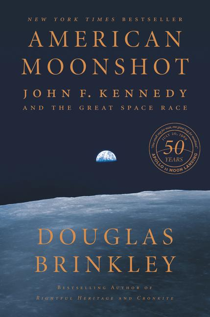 American Moonshot: John F. Kennedy and the Great Space Race. Douglas Brinkley