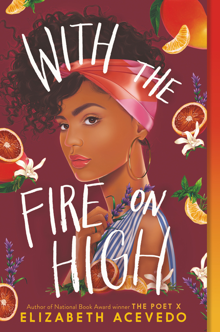 With the Fire on High. Elizabeth Acevedo.