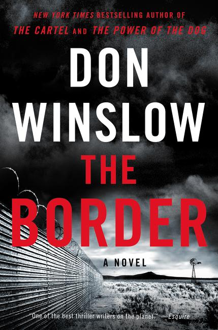 The Border: A Novel (Power of the Dog). Don Winslow