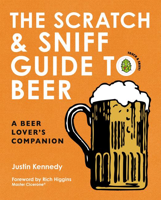 The Scratch & Sniff Guide to Beer. Tania Gomes Rich Higgins