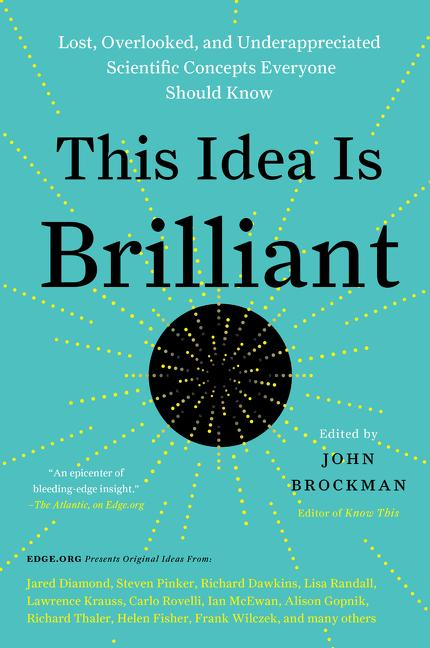 This Idea Is Brilliant. John Brockman