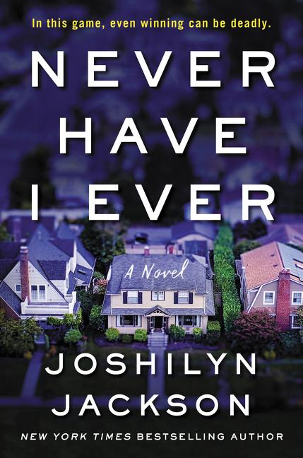 Never Have I Ever. Joshilyn Jackson