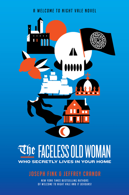 Faceless Old Woman Who Secretly Lives in Your Home: A Welcome to Night Vale Novel. Joseph Fink,...