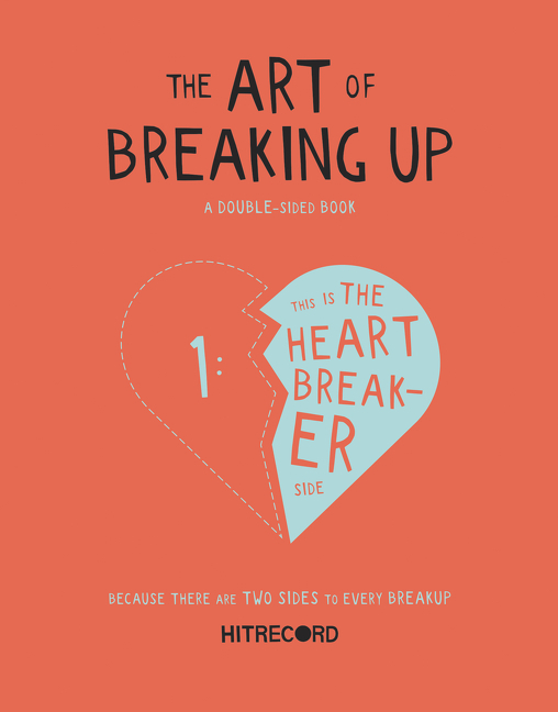 The Art of Breaking Up. hitRECord