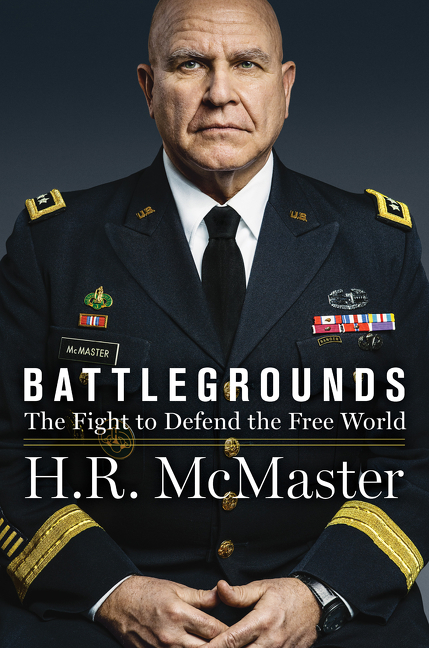 Battlegrounds: The Fight to Defend the Free World. H. R. McMaster