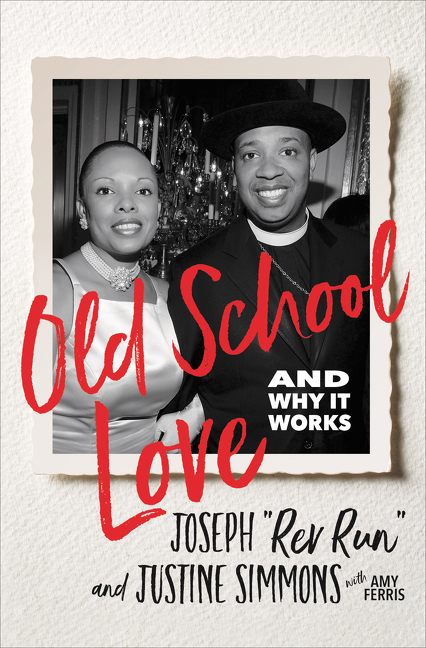 Old School Love: And Why It Works. Justine Simmons Joseph 'Rev Run' Simmons