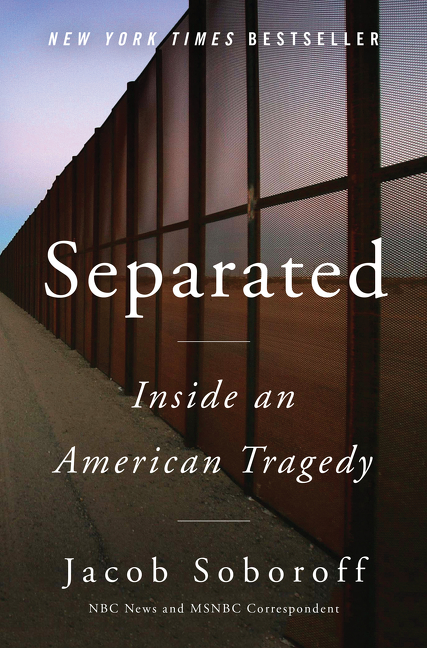 Separated: Inside an American Tragedy. Jacob Soboroff